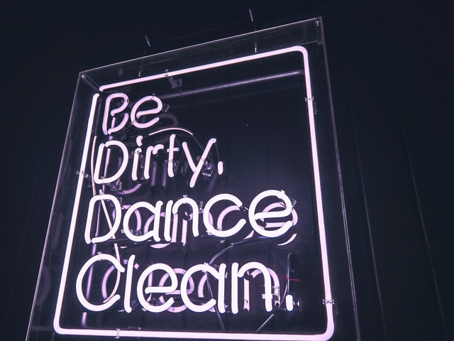 Be dirty. Dance Clean.